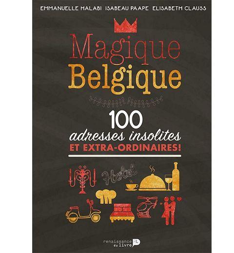Soutenez Magique Belgique, le livre aux 100 adresses belges insolites !