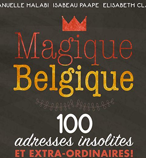 Magique Belgique : on y vit dans un conte de fées