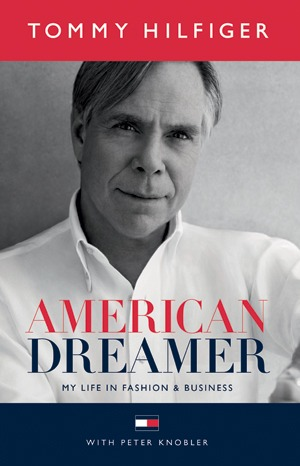« American Dreamer : My life in fashion and business », Tommy Hilfiger et Peter Knobler (Ballantine Books).