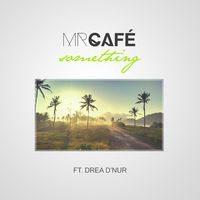 Le son des matins de l'été : Something de Mr Café - 1