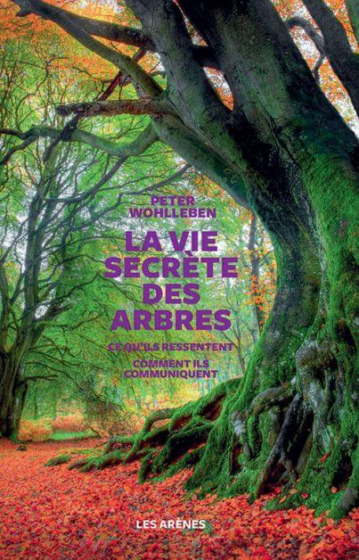 La vie secrète des arbres: le roman fascinant qui nous fait voir la vie autrement - 1