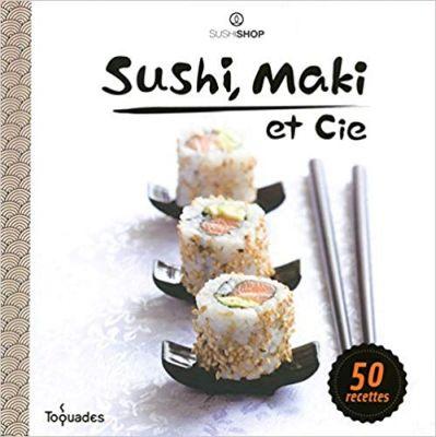 Le livre de recettes Sushi et Maki & Cie