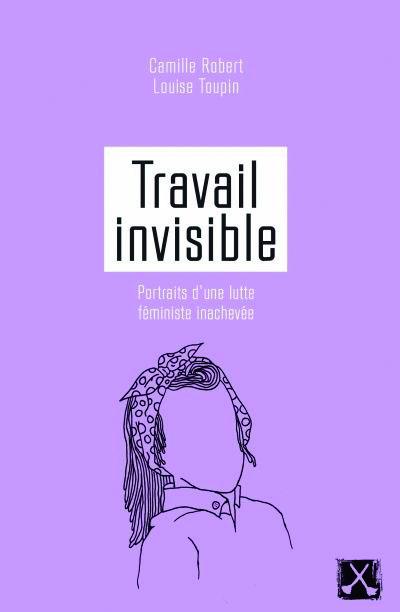 """""""Travail invisible"""", livre de Camille Robert et Louise Toupin"""