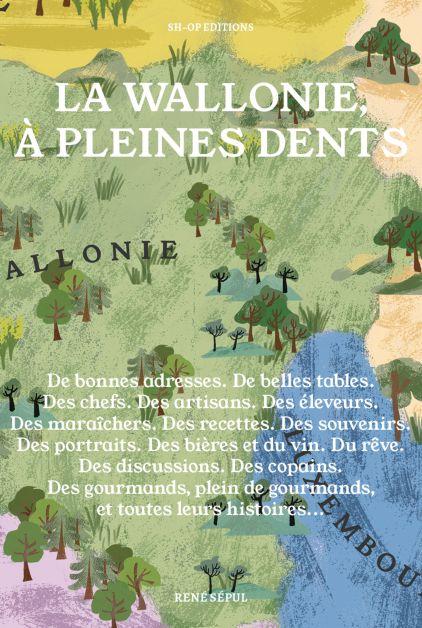 La Wallonie à pleines dents - livre à lire absolument