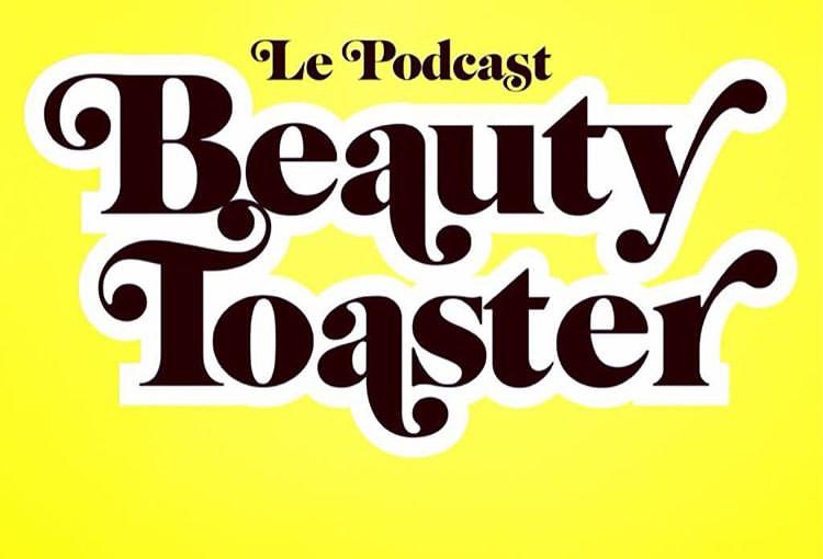 podcast beauty toaster