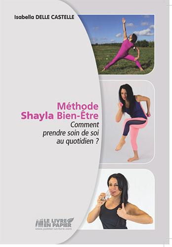 Découvrez le livre d'Isabella Delle Castelle sur la méthode Shayla Bien-Être pour être en forme au quotidien.