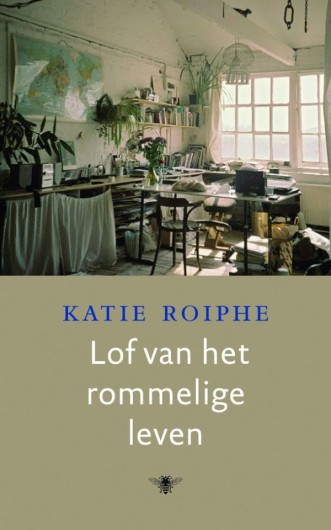 lof-van-het-rommelige-leven-door-katie-roiphe-34150