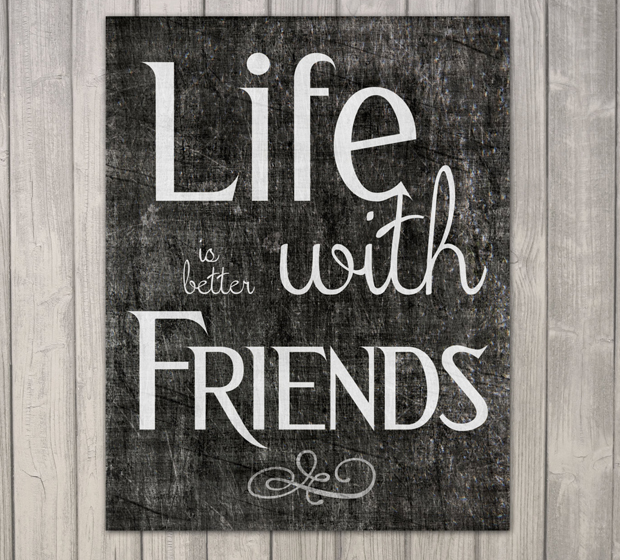 LifeIsBetterWithFriends