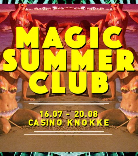 Weekendtip: Magic Summer Club Knokke
